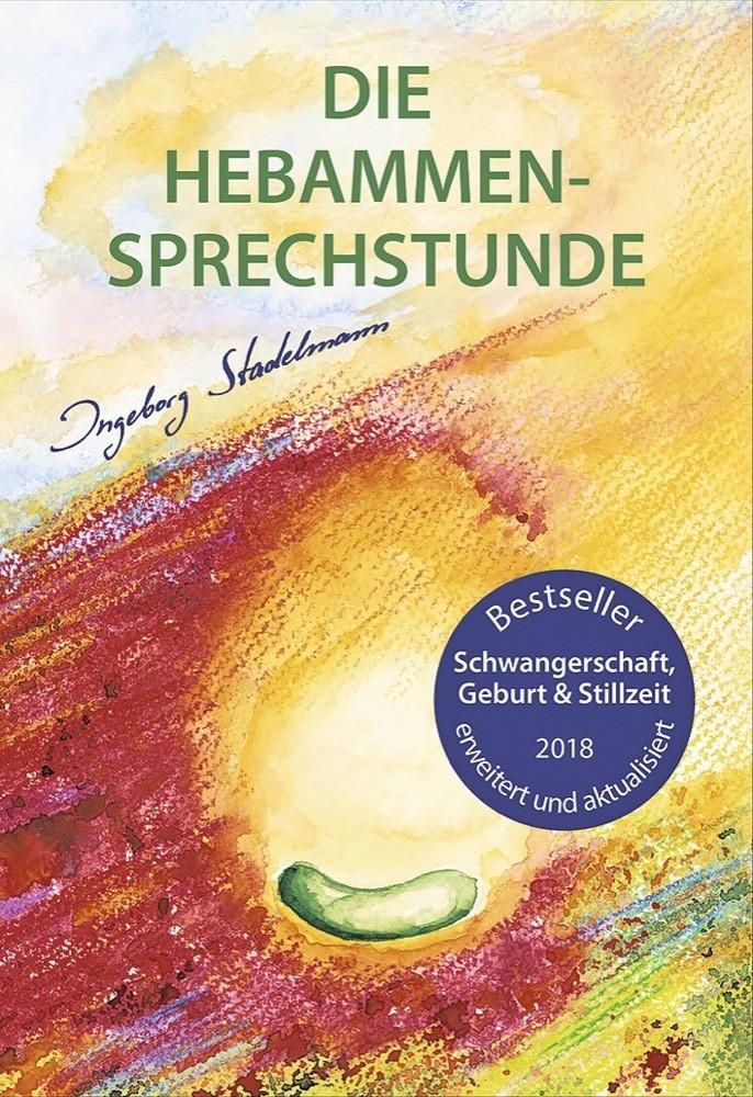 Ingeborg Stadelmann Die Hebammen-Sprechstunde 640 Seiten, 29,80 Euro Stadelmann Verlag 978-3-943793-88-8